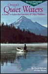 Oregon's Quiet Waters: A Guide to Lakes for Canoeists & Other Paddlers