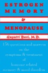 Estrogen, Memory and Menopause : 136 Questions and Answers on the Symptoms and Treatment of Hormone Related Memory and Mood Disorders