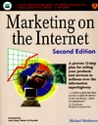 Marketing on the Internet: Proven 12-Step Plan for Selling Our Products and Services to Millions Over the Information Highway [With *]