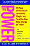 The Power: 11 Ways Women Gain Unhealthy Weight and How You Can Take Charge of Them
