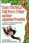 Even Monkeys Fall from Trees and Other Japanese Proverbs by Jun Hashimoto