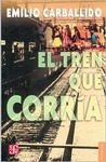 El Tren Que Corria = The Train That Ran