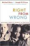 Right From Wrong: Instilling A Sense Of Integrity In Our Children