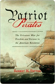 Patriot Pirates: The Privateer War for Freedom and Fortune in the American Revolution [NOOK Book]