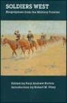 Soldiers West: Biographies from the Military Frontier