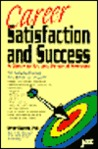 Career Satisfaction and Success: How to Know and Manage Your Strengths