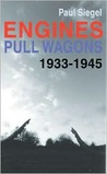 Engines Pull Wagons: 1933-1945