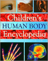 Children's Human Body Encyclopedia: Discover How Our Amazing Bodies Work