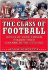 The Class of Football: Words of Hard-Earned Wisdom from Legends of the Gridiron