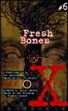 Fresh Bones (The X-Files: Young Adult, #6)