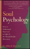 Soul Psychology: How to Understand Your Soul in Light of the Mental Health Movement