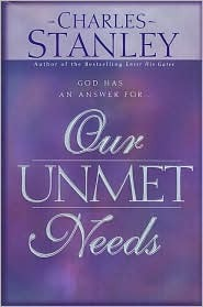 Our Unmet Needs: God Has an Answer For...