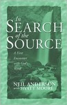 In Search of the Source by Neil Anderson