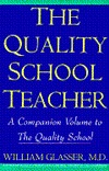 The Quality School Teacher by William Glasser