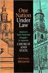 One Nation under Law: America's Early National Struggles to Separate Church and State