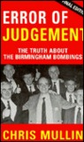 Error of Judgement: The Truth About The Birmingham Bombings