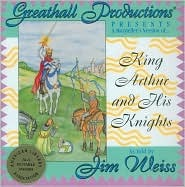 King Arthur and His Knights by Jim Weiss