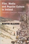 Film, Media and Popular Culture in Ireland: Cityscapes, Landscapes, Soundscapes
