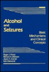 Alcohol and Seizures: Basic Mechanisms and Clinical Concepts