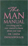 The Man Manual: Everything You've Ever Wanted to Know About Your Man
