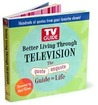 TV Guide Better Living Through Television: The Quote/Unquote Guide to Life