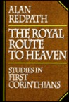 Royal Route to Heaven: Studies in First Corinthians