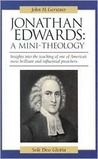 Jonathan Edwards: A Mini-Theology