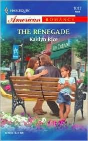 The Renegade Kaitlyn Rice