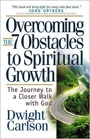 Overcoming the 7 Obstacles to Spiritual Growth: The Journey to a Closer Walk with God