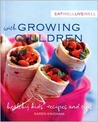 Eat Well, Live Well with Growing Children: Healthy Kids' Recipes and Tips