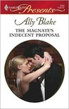 The Magnate's Indecent Proposal (Taken by the Millionaire,)