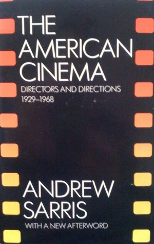 The American Cinema by Andrew Sarris