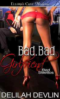 Bad, Bad Girlfriend (Red Stilettos, #4)