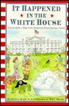 It Happened in the White House by Kathleen Karr
