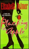 Plucking the Apple by Elizabeth  Palmer