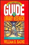 The Survivor's Guide to Library Research