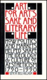 Art for Art's Sake and Literary Life: How Politics and Markets Helped Shape the Ideology and Culture of Aestheticism, 1790�1990