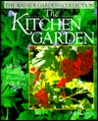 The Kitchen Garden: A Practical Guide to Planning & Planting