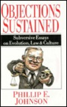 Objections Sustained: Subversive Essays on Evolution, Law and Culture