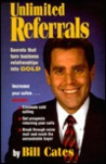 Unlimited Referrals: Secrets That Turn Business Relationships Into Gold
