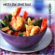 Vatch's Thai Street Food by Vatcharin Bhumichitr
