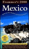 Frommer's Mexico 2000: With the Best Beaches and Colonial Towns