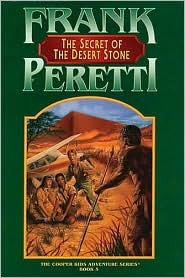The Secret of the Desert Stone by Frank Peretti