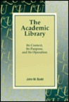 The Academic Library: Its Context, Its Purposes & Its Operation