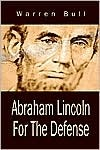 Abraham Lincoln for the Defense by Warren Bull