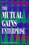 The Mutual Gains Enterprise: Forging a Winning Partnership Among Labor, Management, and Government