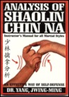 Analysis of Shaolin Chin Na: Instructor's Manual for All Martial Styles