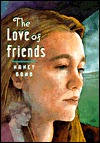 The Love of Friends by Nancy Bond