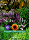Gardening Naturally: Getting the Most from Your Organic Garden