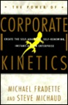 The Power of Corporate Kinetics: Create the Self-adapting, Self-renewing, Instant-action Enterprise